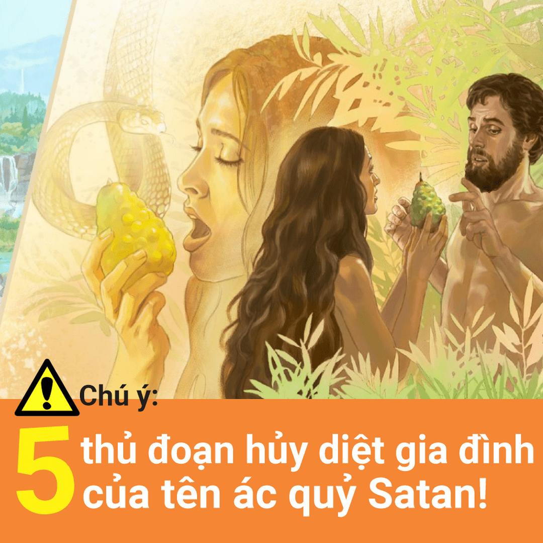 📌 5 thủ đoạn tấn công các gia đình của quỷ Satan!