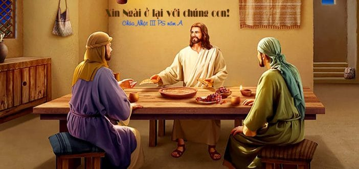 Xin Ngài ở lại với chúng con! – SN Chúa Nhật III Phục Sinh năm A